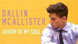 Dallin McAllister - Savior of My Soul