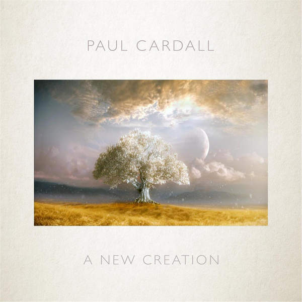 Paul Cardall - A New Creation