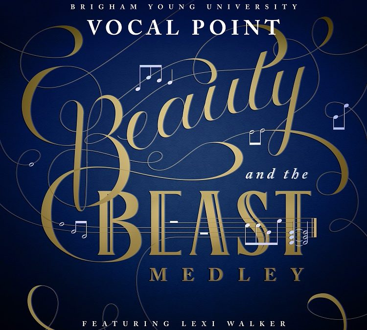 "BYU Vocal Point and Lexi Walker Present Stunning ""Beauty and the Beast"" Medley"