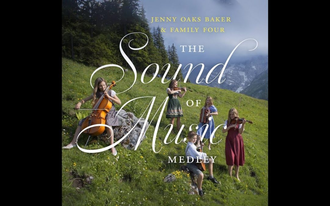 Jenny Oaks Baker and Family Film Sound of Music Medley