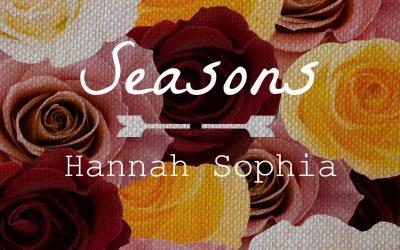 Hannah Sophia's Musical Life Journey Called Seasons