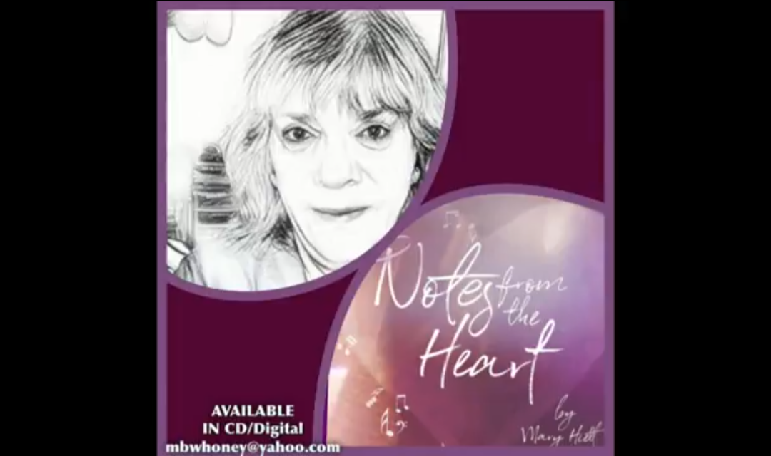 Mary Hiett - Notes from the Heart
