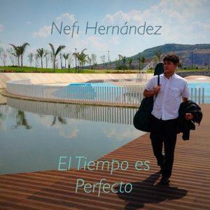 Nefi Hernández El Tiempo Es Perfecto