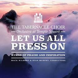 Tabernacle Choir - Lus Us All Press On