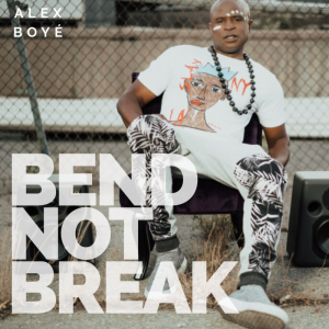 Alex Boyé - Bend Not Break