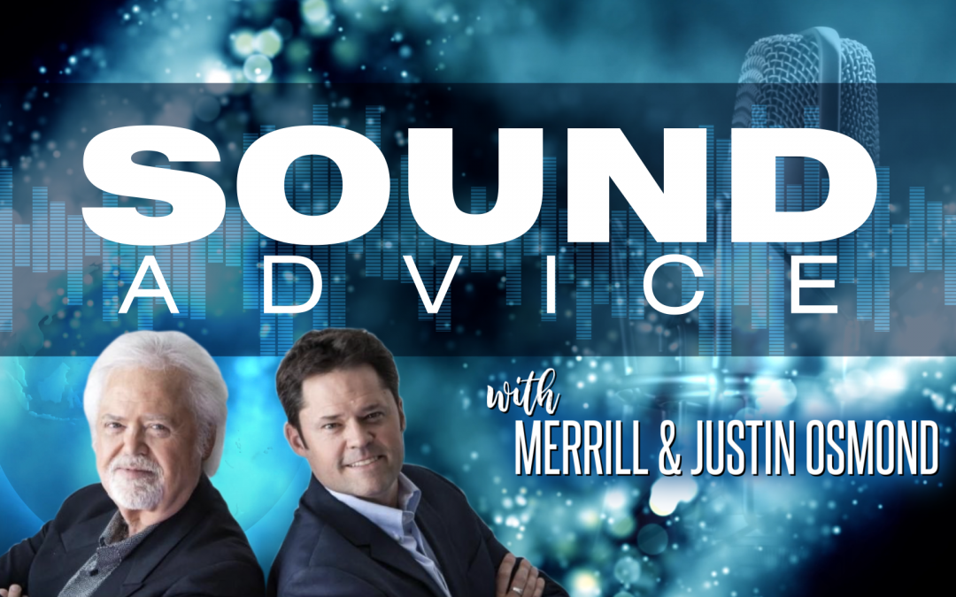 """Father and Son, Merrill and Justin Osmond's New Video Podcast Series """"Sound Advice"""""""