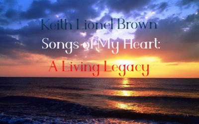 Keith Lionel Brown Shares the Songs of His Heart with the World