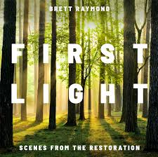 "Remastering Brett Raymond's Masterpiece ""First Light: Scenes from the Restoration"""
