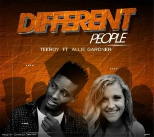 Teeroy Tyobee and Allie Gardner - Different People