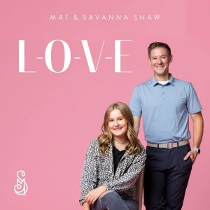 Mat and Savanna Shaw - L.O.V.E.